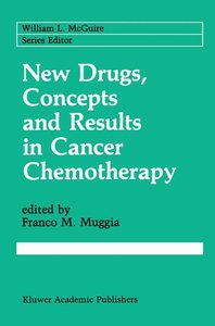 New Drugs, Concepts and Results in Cancer Chemotherapy