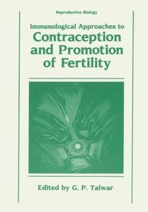 Immunological Approaches to Contraception and Promotion of Ferti