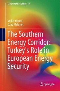 The Southern Energy Corridor: Turkey\'s Role in European Energy