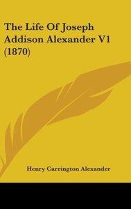 The Life Of Joseph Addison Alexander V1 (1870)