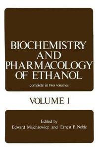 Biochemistry and Pharmacology of Ethanol