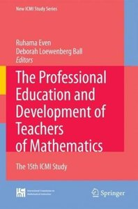 The Professional Education and Development of Teachers of Mathem