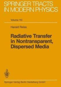 Radiative Transfer in Nontransparent, Dispersed Media