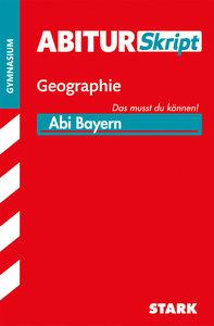Abitur-Training Erdkunde / Abiturskript Bayern Geographie