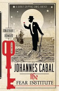 Johannes Cabal 03. The Fear Institute