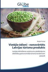 Vietejie edieni - nenovertets Latvijas turisma produkts