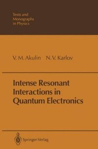 Intense Resonant Interactions in Quantum Electronics