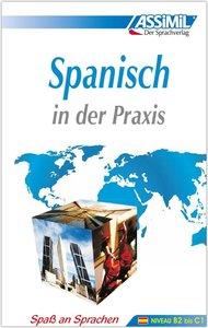 ASSiMiL Spanisch in der Praxis. Fortgeschrittenenkurs für Deutsc