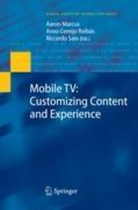 Mobile TV: Customizing Content and Experience