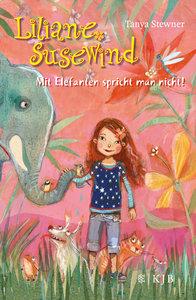Liliane Susewind. Mit Elefanten spricht man nicht!