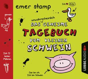 Das unwahrscheinlich geheime Tagebuch vom kleinen Schwein