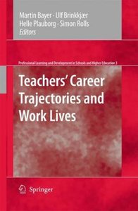Teachers' Career Trajectories and Work Lives