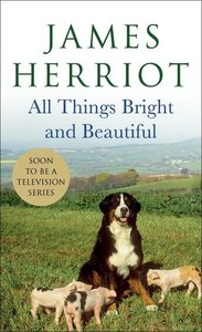 All Things Bright and Beautiful: The Warm and Joyful Memoirs of