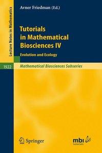 Tutorials in Mathematical Biosciences IV