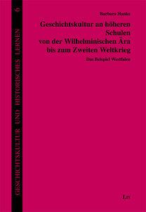 Geschichtskultur an höheren Schulen von der Wilhelminischen Ära