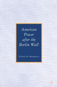 American Power after the Berlin Wall