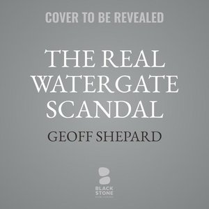 The Real Watergate Scandal: Collusion, Conspiracy, and the Plot