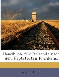 Handbuch Für Reisende In Die Ehemaligen Fränkischen Kreise