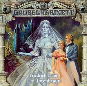Gruselkabinett 07. Die Totenbraut. CD