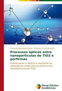 Processos ópticos entre nanopartículas de TiO2 e porfirinas