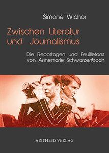 Zwischen Literatur und Journalismus