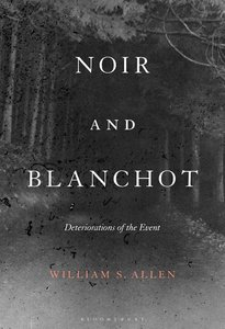 Noir and Blanchot: Deteriorations of the Event