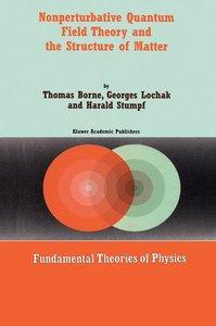 Nonperturbative Quantum Field Theory and the Structure of Matter