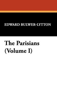 The Parisians (Volume I)