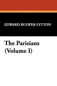 The Parisians (Volume I)