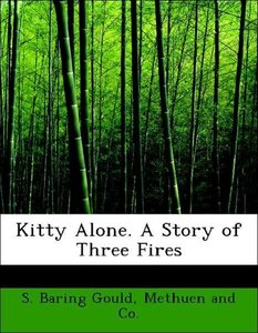 Kitty Alone. A Story of Three Fires