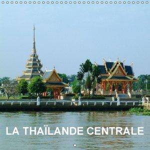 La Thaïlande Centrale (Calendrier mural 2015 300 × 300 mm Square