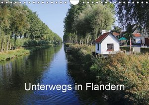 Unterwegs in Flandern (Wandkalender 2019 DIN A4 quer)