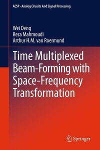 Time Multiplexed Beam-Forming with Space-Frequency Transformatio