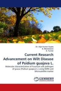 Current Research Advancement on Wilt Disease of Psidium guajava