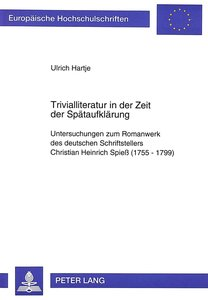 Trivialliteratur in Der Zeit Der Spaetaufklaerung: Untersuchunge
