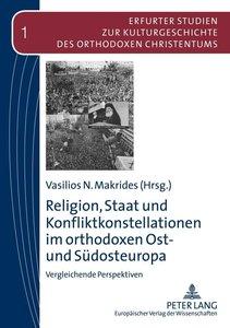 Religion, Staat und Konfliktkonstellationen im orthodoxen Ost- u