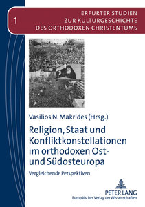 Religion, Staat und Konfliktkonstellationen im orthodoxen Ost- u