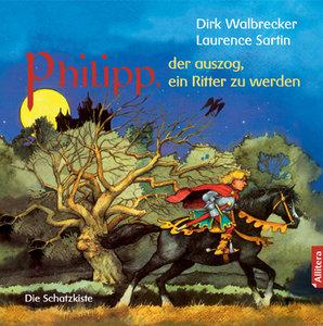 Philipp, der auszog, ein Ritter zu werden