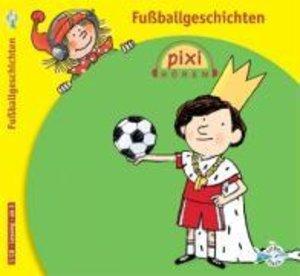 Pixi Hören. Fußballgeschichten