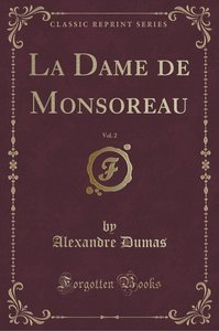 La Dame de Monsoreau, Vol. 2 (Classic Reprint)