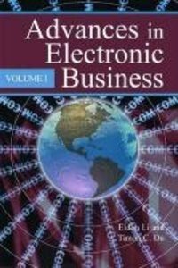 Advances in Electronic Business, Volume I