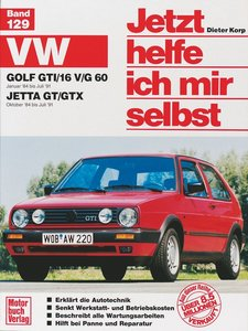 VW Golf GTI/16V / G 60. Jetta GT/GTX ab 1984. Jetzt helfe ich mi