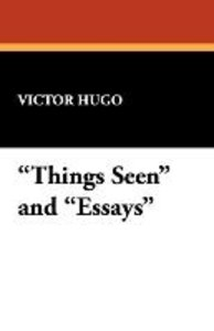 Things Seen and Essays