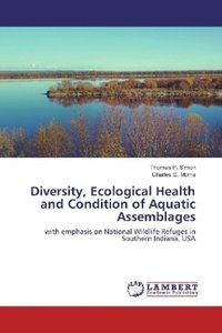 Diversity, Ecological Health and Condition of Aquatic Assemblage
