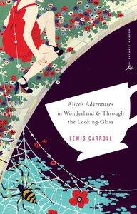 Alice's Adventures in Wonderland / Alice Through the Looking Gla