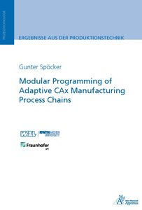 Modular Programming of Adaptive CAx Manufacturing Process Chains