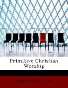 Primitive Christian Worship