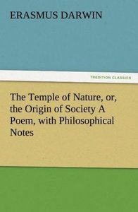 The Temple of Nature, or, the Origin of Society A Poem, with Phi