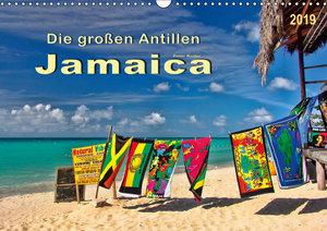 Die großen Antillen - Jamaica (Wandkalender 2019 DIN A3 quer)