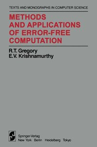 Methods and Applications of Error-Free Computation